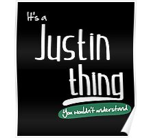 """""""It's a Justin Thing, You Wouldn't Understand""""#960044 Poster"""