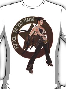 Pistol Packin' Mama (spicy) T-Shirt