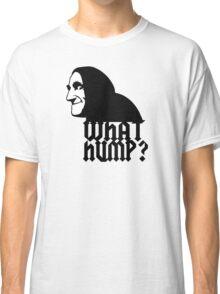 What Hump? Classic T-Shirt