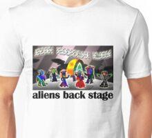 aliens back stage Unisex T-Shirt