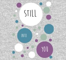STILL INTO YOU by ConoArt