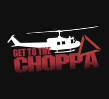 Get to the Choppa by McPod