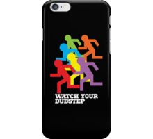 Watch Your Dubstep (dark) iPhone Case/Skin
