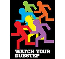 Watch Your Dubstep (dark) Photographic Print
