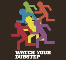 Watch Your Dubstep (dark) by DropBass