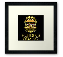 Hunger Is Coming  Framed Print