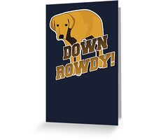 Down Rowdy the Dog Greeting Card