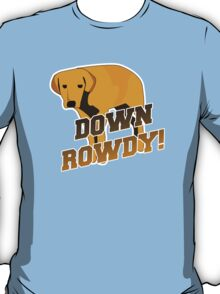 Down Rowdy the Dog T-Shirt