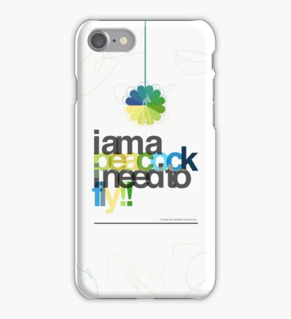 I'm a peacock, I need to fly iPhone Case/Skin