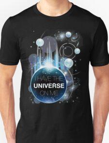 I've got the universe on me T-Shirt