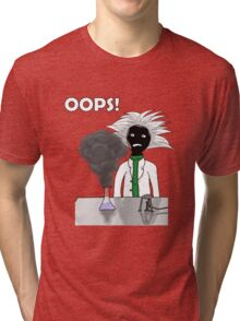 When science goes wrong Tri-blend T-Shirt