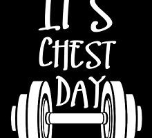 it's chest day by teeshoppy