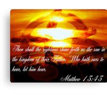 Matthew 13:43 Canvas Print