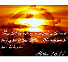 Matthew 13:43 Photographic Print