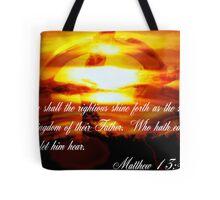Matthew 13:43 Tote Bag