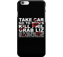 Go to the Winchester and wait for all this to Blow Over iPhone Case/Skin