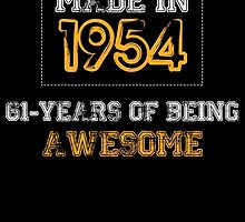 MADE IN 1954 61 YEARS OF BEING AWESOME by BADASSTEES