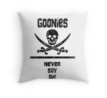 Goonies Never Say Die!  Throw Pillow