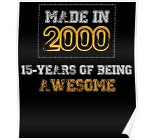 MADE IN 2000 15 YEARS OF BEING AWESOME Poster
