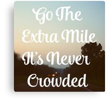 Go The Extra Mile Canvas Print