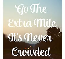 Go The Extra Mile Photographic Print