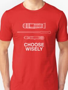 Choose Wisely - Lightsaber (Luke Skywalker), Wand (Harry Potter), Sonic Screwdriver (Doctor Who) T-Shirt