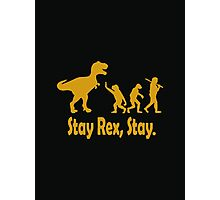 Stay Rex Stay Photographic Print