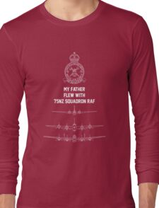 My Father flew with 75NZ Squadron RAF Long Sleeve T-Shirt