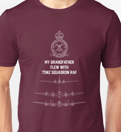 My Grandfather flew with 75NZ Squadron RAF Unisex T-Shirt