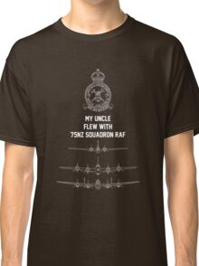 My Uncle flew with 75NZ Squadron RAF Classic T-Shirt