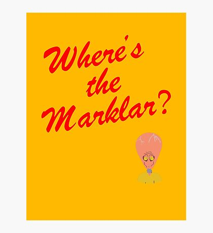 Where's the Marklar? Photographic Print
