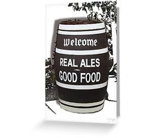 beer barrel real ales good food slogan Greeting Card