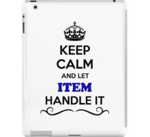 Keep Calm and Let ITEM Handle it iPad Case/Skin