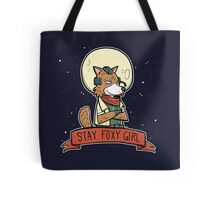 Stay Foxy Girl! Tote Bag