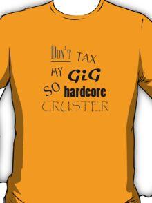Don't Tax My Gig T-Shirt