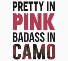 Pretty In Pink Badass In Camo - Custom Tshirt by custom333