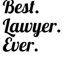 Best. Lawyer. Ever. by GiftIdea