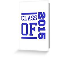 Class Of 2015 (Blue) Greeting Card