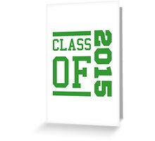 Class Of 2015 (Green) Greeting Card
