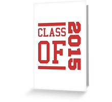 Class Of 2015 (Red) Greeting Card