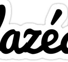It's very Flazéda. Sticker
