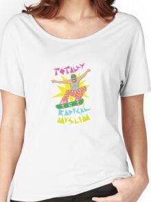 Totally Radical Muslim! Women's Relaxed Fit T-Shirt