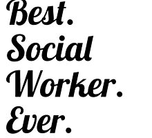 Best. Social Worker. Ever. by GiftIdea