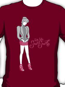 We Like Short Shorts T-Shirt