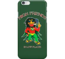 High Friends - Low Places iPhone Case/Skin