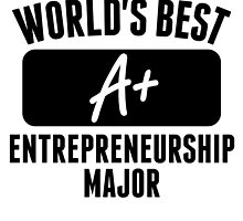 World's Best Entrepreneurship Major by GiftIdea
