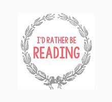 I'd Rather Be Reading print Unisex T-Shirt