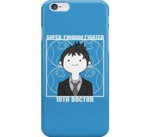 Super Fandom Fighter - 10th Doctor iPhone Case/Skin