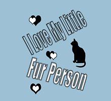 I Love My Little Fur Person (Cat) Unisex T-Shirt