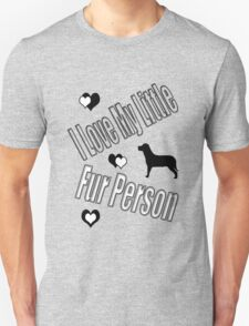 I Love My Little Fur Person (Dog) Unisex T-Shirt